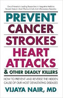Prevent Cancer, Strokes, Heart Attacks by Dr. Vijaya Nair